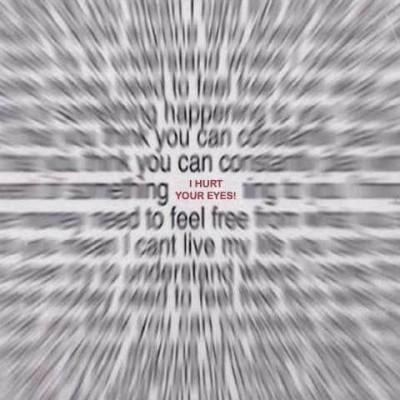 I hurt your eyes